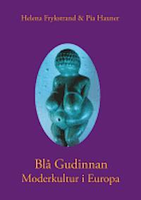 Blå Gudinnan : moderkultur i Europa