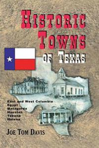 Historic Towns of Texas - Volume 1