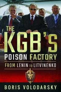Kgbs poison factory - from lenin to litvinenko