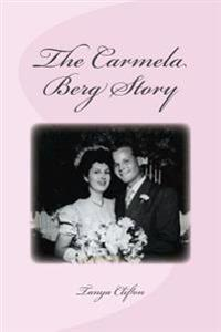 The Carmela Berg Story - The Good, the Bad, and the Lovely