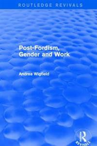 Revival: Post-Fordism, Gender and Work (2001)