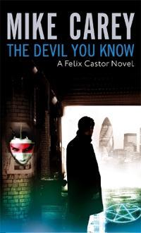 Devil you know - a felix castor novel, vol 1