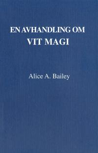 En avhandling om vit magi eller lärjungens väg (3u)