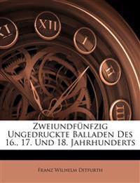Zweiundf Nfzig Ungedruckte Balladen Des 16., 17. Und 18. Jahrhunderts