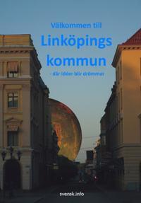 Välkommen till Linköpings kommun : - där idéer blir drömmar