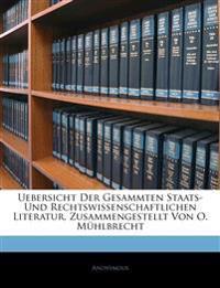 Uebersicht der gesammten Staats- und Rechtswissenschaftlichen Literatur, zusammengestellt von O. Mühlbrecht. XV. Jahrgang.