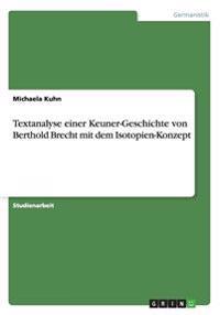 Textanalyse Einer Keuner-Geschichte Von Berthold Brecht Mit Dem Isotopien-Konzept