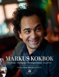 Markus kokbok : plockmat, vardagslyx, söndagsmiddag, desserter