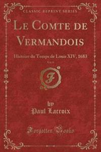 Le Comte de Vermandois, Vol. 6