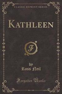 Kathleen (Classic Reprint)