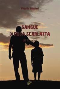 SANGUE DI ROSA SCARLATTA