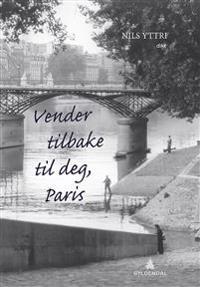 Vender tilbake til deg, Paris - Nils Yttri | Ridgeroadrun.org
