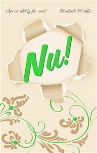 Nu! : det är aldrig för sent