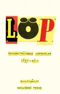 LÖP - Dekonstruerade löpsedlar 1997-2017