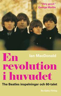 En revolution i huvudet. The Beatles inspelningar och 60-talet