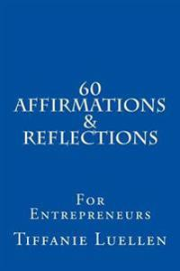 60 Affirmations & Reflections for Entrepreneurs