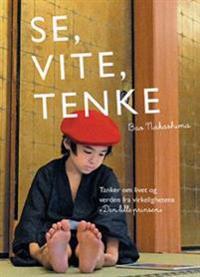 Se, vite, tenke - Bao Nakashima | Inprintwriters.org
