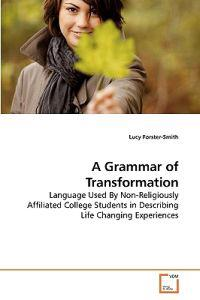 A Grammar of Transformation