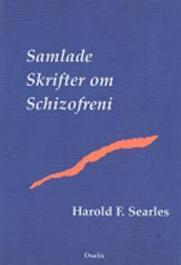 Samlade skrifter om schizofreni