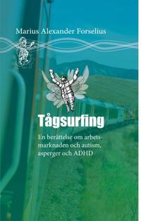Tågsurfing : Att bemästra arbetsmarknaden med ADHD och Autism