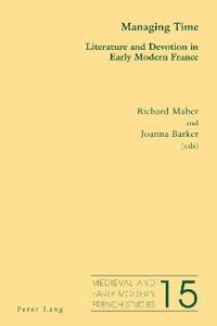 Managing time - literature and devotion in early modern france