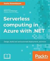 Serverless computing in Azure with .NET