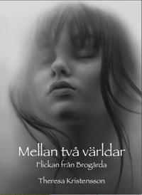 Mellan två världar : flickan från Brogårda