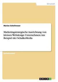 Marketingstrategische Ausrichtung Von Kleinen Webdesign Unternehmen
