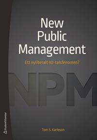 New Public Management : ett nyliberalt 90-talsfenomen?
