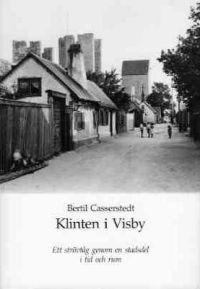 Klinten i Visby : ett strövtåg genom en stadsdel i tid och rum