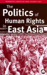 Politics of Human Rights in East Asia