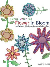 Every Letter Is a Flower in Bloom