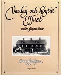 Vardag och högtid i Tjust under gångna tider : 1830-1930