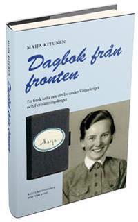 Dagbok från fronten : en finsk lotta om sitt liv under Vinterkriget och fortsättningskriget