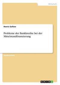 Probleme Der Bankkredite Bei Der Mittelstandfinanzierung