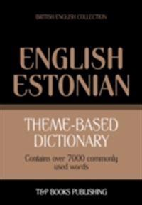 Theme-Based Dictionary: British English-Estonian - 7000 words