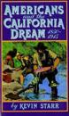 Americans and the California Dream 1850-1915