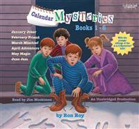 Calendar Mysteries: Books 1-6: January Joker; February Friend; March Mischief; April Adventure; May Magic; June Jam