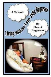 Living with the Late John Rogerson