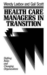 Health Care Managers in Transition