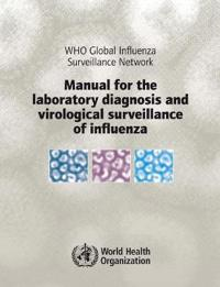 Manual for the Laboratory Diagnosis and Virological Surveillance of Influenza
