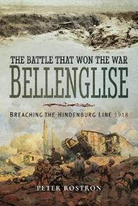 The Battle That Won the War - Bellenglise