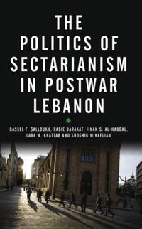 Politics of Sectarianism in Postwar Lebanon