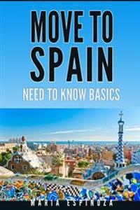 Move to Spain: Need to Know Basics