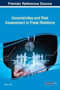Uncertainties and Risk Assessment in Trade Relations