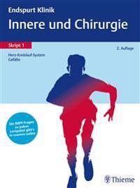 Endspurt Klinik Skript 1: Innere und Chirurgie - Herz-Kreislauf-System, Gefäße