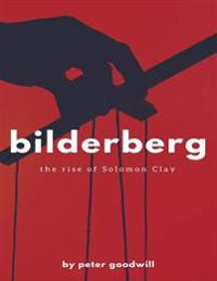 Bilderberg: The Rise of Solomon Clay