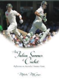 Indian Summer of Cricket: Reflections on Australia's Summer Game