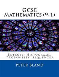 GCSE Mathematics (9-1): Edexcel: Histograms, Probability, Sequences