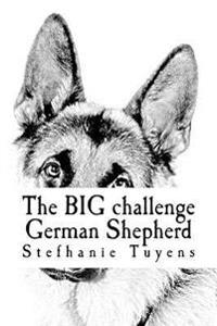 The Big Challenge German Shepherd: Coloring Book for Adults